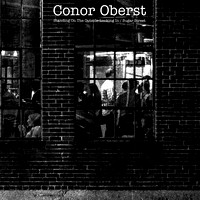 "Conor Oberst - Standing on the Outside Looking In/Sugar Street - 7"" Vinyl"